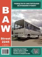 BAW Street 2245 (БАВ Стрит 2245). Руководство по ремонту, инструкция по эксплуатации. Модели с 2010 года выпуска, оборудованные дизельными двигателями